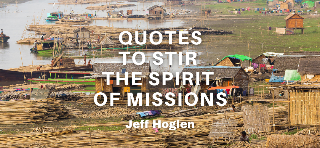 Quotes to Stir the spirit of Missions